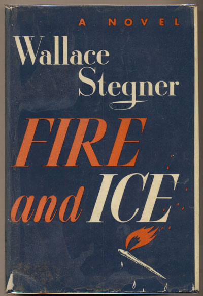 Fire and Ice. Wallace Stegner.