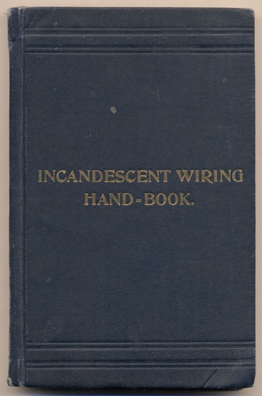 Incandescent Wiring Hand-Book. F. B. Badt.