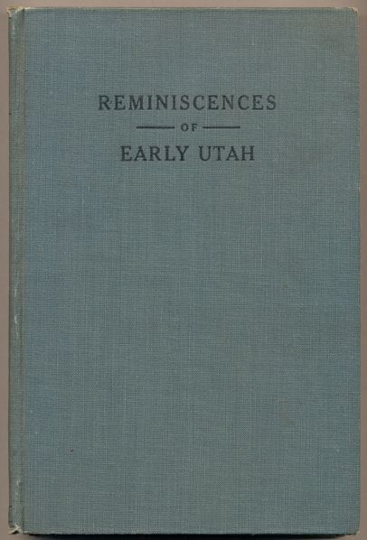 Reminiscences of Early Utah. R. N. Baskin, Robert Newton.