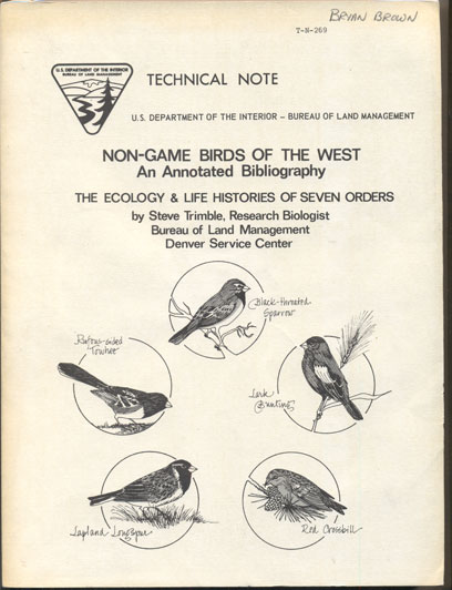 Non-Game Birds of the West: An Annotated Bibliography- The Ecology and Life Histories of Seven Orders. Steve Trimble.