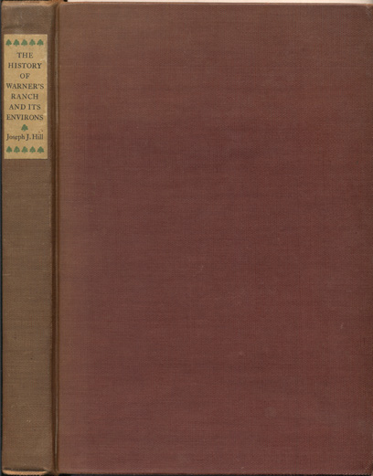History of Warner's Ranch and Its Environs. Joseph J. Hill, Herbert E. Bolton, Preface.