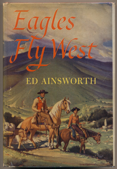 Eagles Fly West. Ed Ainsworth.