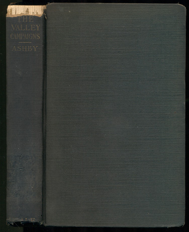 The Valley Campaigns: Being the Reminiscences of a Non-Combatant While Between the Lines in the Shenandoah Valley During the War of the States. Thomas A. Ashby.