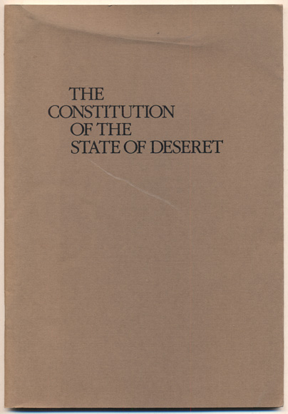 The Constitution of the State of Deseret. Peter Crawley, Essay.