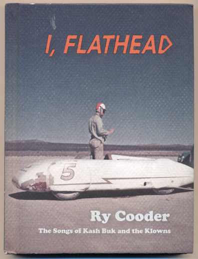 I, Flathead: The Songs of Kash Buk and the Klowns. Ry Cooder.