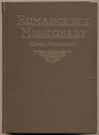 Romance of a Missionary: A Story of English Life and Missionary Experiences. Nephi Anderson.