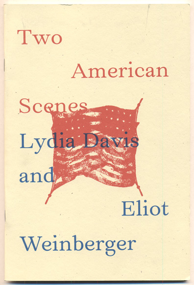 Two American Scenes. Lydia Davis, Eliot Weinberger.