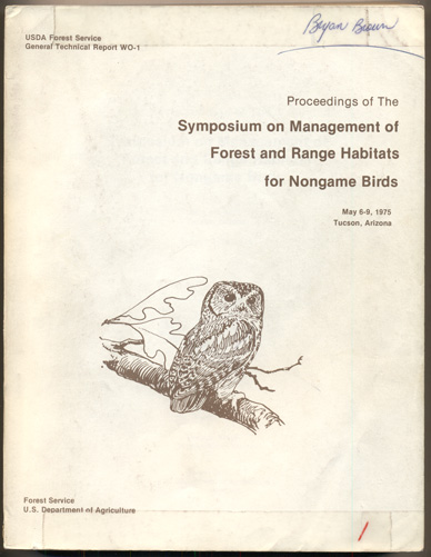 Proceedings of The Symposium on Management of Forest and Range habitats for Nongame Birds May 6-9, 1975, Tucson, Arizona. Dixie R. Smith.