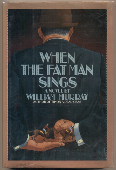 When the Fat Man Sings. William Murray.