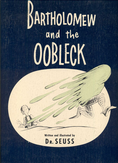 Bartholomew and the Oobleck. Dr. Suess.