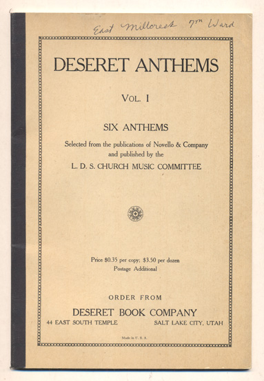 Deseret Anthems Vol. I: Six Anthems Selected from the publications of Novello & Company and published by L. D. S. Church Music Committee