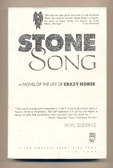 Stone Song: A Novel of Crazy Horse. Win Blevins.
