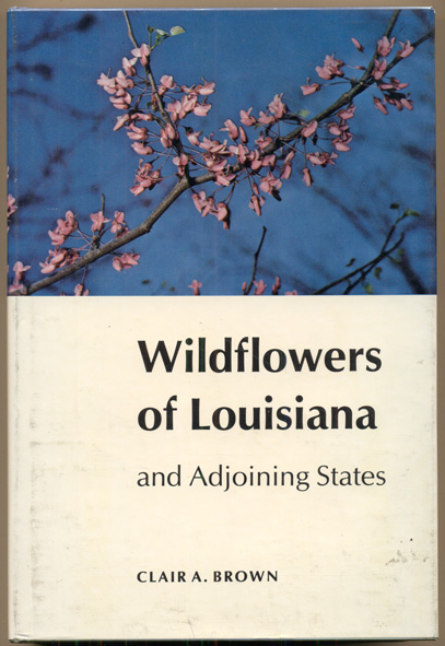 Wildflowers of Louisiana and Adjoining States. Clair A. Brown.
