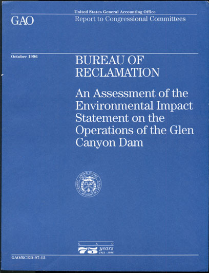 Bureau of Reclamation: An Assessment of the Environmental Impact Statement on the Operations of the Glen Canyon Dam (United States General Accounting Office Report to Congressional Committees, October 1996)