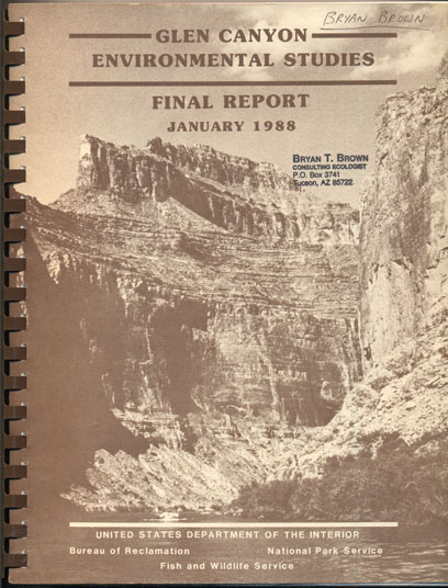 Glen Canyon Environmental Studies Final Report January 1988. Dave Wegner, GCES Study Manager.