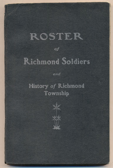 Roster of Richmond Soldiers and History of Richmond Township. Rev. W. A. Keesy.