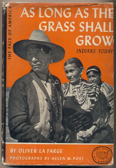As Long as the Grass Shall Grow. Oliver La Farge, Edwin Rosskam.