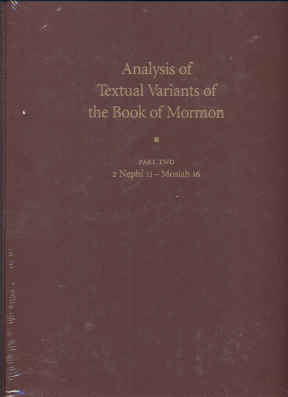 Analysis of Textual Variants of the Book of Mormon: Part Two, 2 Nephi 11 - Mosiah 16. Royal Skousen.