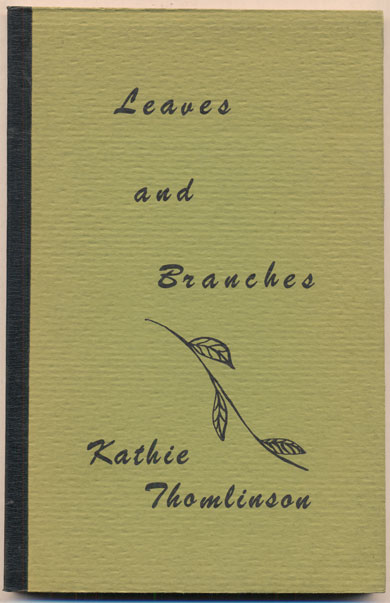 Leaves and Branches. Kathie Thomlinson.