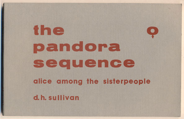 The Pandora Sequence: Alice Among the Sisterpeople. D. H. Sullivan.