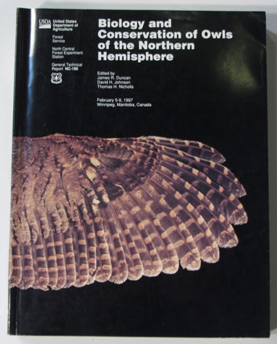 Biology and Conservation of Owls of the Northern Hemisphere. Second International Symposium February 5-9, 1997. Winnipeg, Manitoba, Canada. James R. Duncan, David H. Johnson, Thomas H. Nicholls.