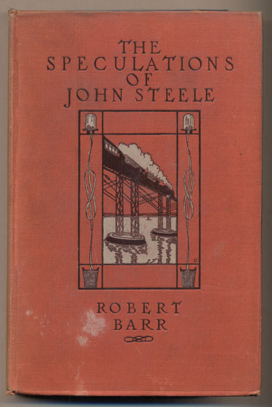 The Speculations of John Steele. Robert Barr.