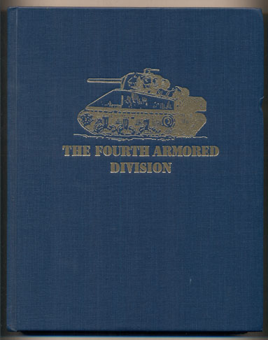 The Fourth Armored Division from Beach to Bavaria: The Story of the Fourth Armored Division in Combat. Captain Kenneth Koyen.