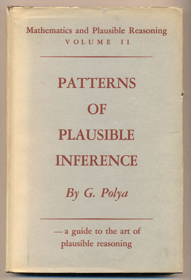 Patterns of Plausible Inference. G. Polya.