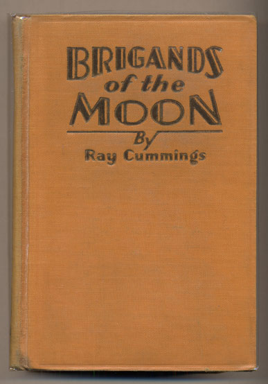 Brigands of the Moon. Ray Cummings.