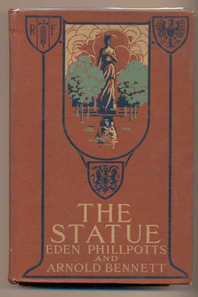 The Statue: A Story of International Intrigue and Mystery. Eden Phillpotts, Arnold Bennett.