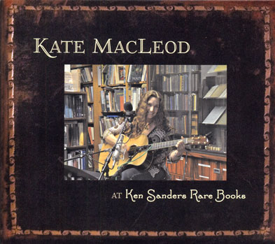 Kate MacLeod at Ken Sanders Rare Books; A collection of songs inspired by books. Kate MacLeod.