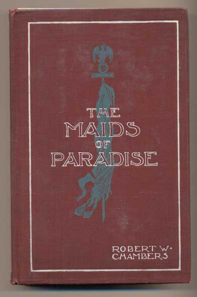 The Maids of Paradise. Robert W. Chambers.