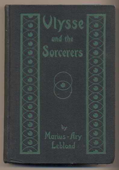 Ulysse and the Sorcerers or The Golden Legend of a Black. Marius-Ary Leblond, Bernard Miall.