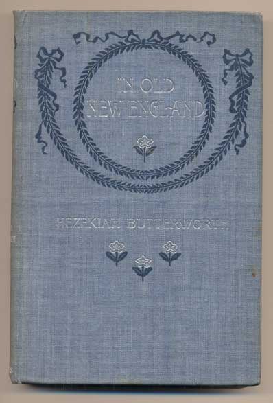 In Old New England: The Romance of a Colonial Fireside. Hezekiah Butterworth.