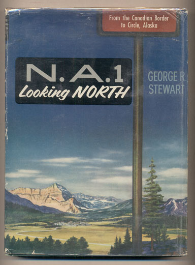 N. A. 1. The North-South Continental Highway Looking North, Looking South (2 volumes). George R. Stewart.