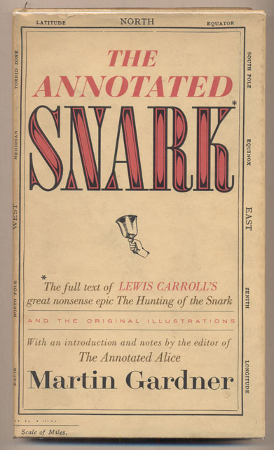 The Annotated Snark: The full text of Lewis Carroll's great nonsense epic The Hunting of the Snark and the original illustrations by Henry Holiday. Lewis Carroll, Martin Gardner.