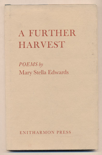 A Further Harvest. Mary Stella Edwards.