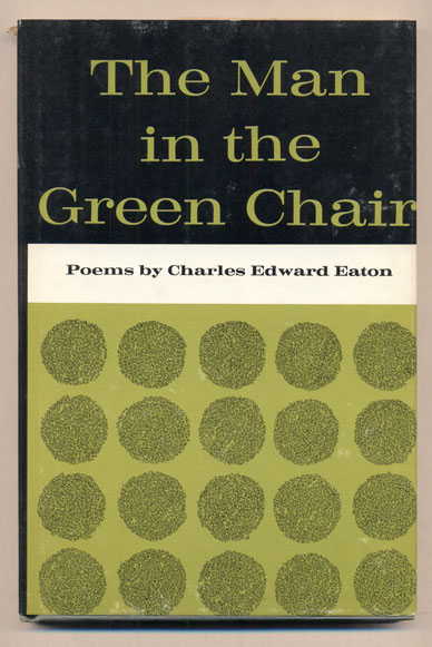 The Man in the Green Chair. Charles Edward Eaton.