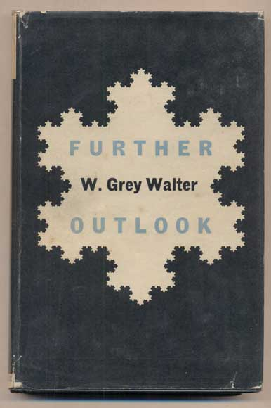 Further Outlook. W. Grey Walter, William Grey.