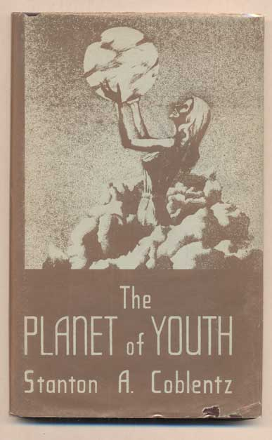 The Planet of Youth. Stanton A. Coblentz.