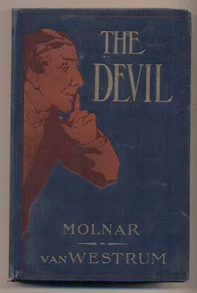 The Devil: Founded on Ferenc Molnar's Play, as produced by Harrison Grey Fiske at the Belasco Theatre, New York. Adriaan Schade van Westrum, Ferenc Molnar.