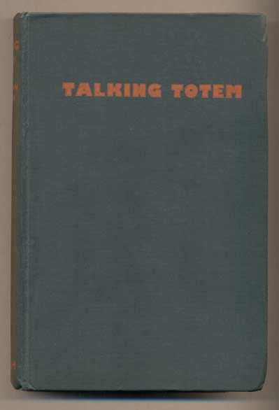 Talking Totem. H. Chilton, Henry Herman.