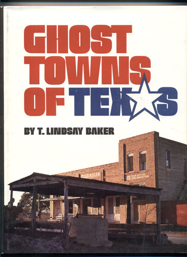 Ghost Towns of Texas. T. Lindsay Baker.