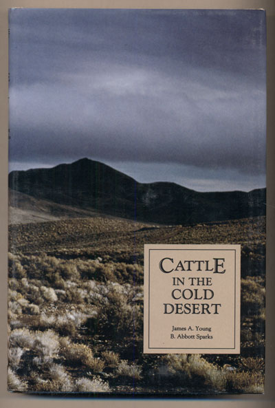 Cattle In The Cold Desert. James A. Young, B. Abbot Sparks.