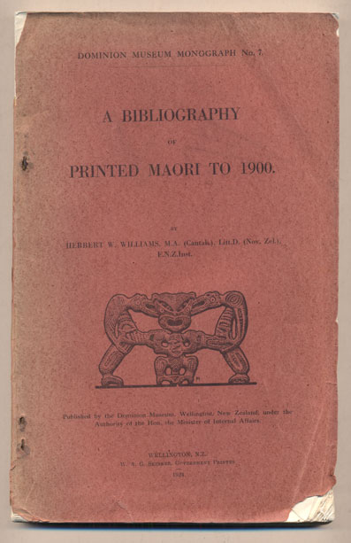 A Bibliography of Printed Maori to 1900. Herbert W. Williams.