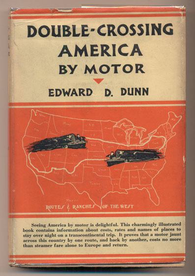Double-Crossing America by Motor: Routes and Ranches of the West. Edward D. Dunn.
