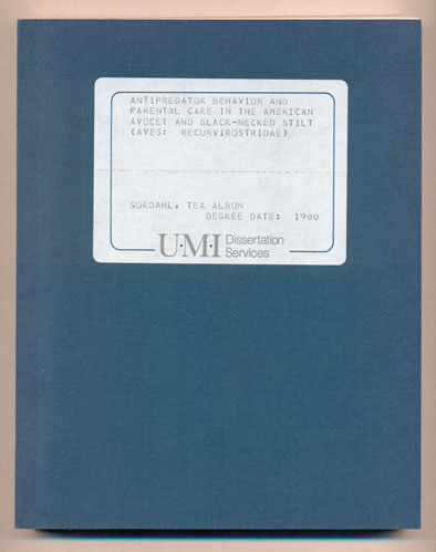 Antipredator Behavior and Parental Care in the American Avocet and Black-Necked Stilt (Aves: Recurvirostridae) - A dissertation submitted in partial fulfillment of the requirements for the degree of Doctor of Philosophy in Biology, Utah State University, Logan, Utah, 1980. Tex Albon Sordahl.