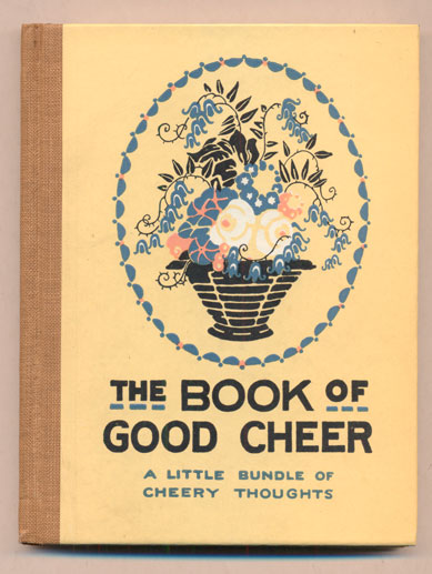"""The Book of Good Cheer: """"A Little Bundle of Cheery Thoughts"""" Edwin Osgood Grover."""