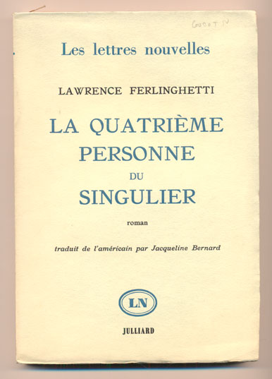 La Quatrieme Personne Du Singulier (Her). Lawrence Ferlinghetti, Translated from, Jacqueline Bernard.