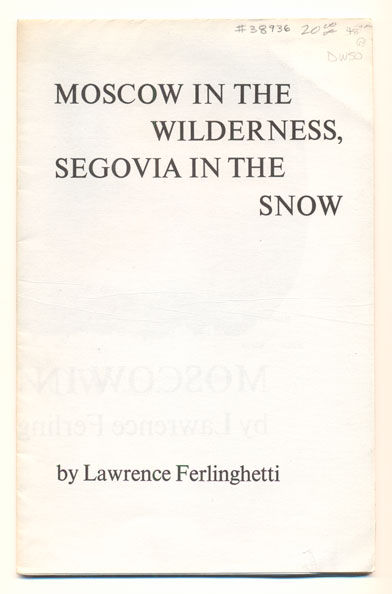 Moscow in the Wilderness, Segovia in the Snow. Lawrence Ferlinghetti.